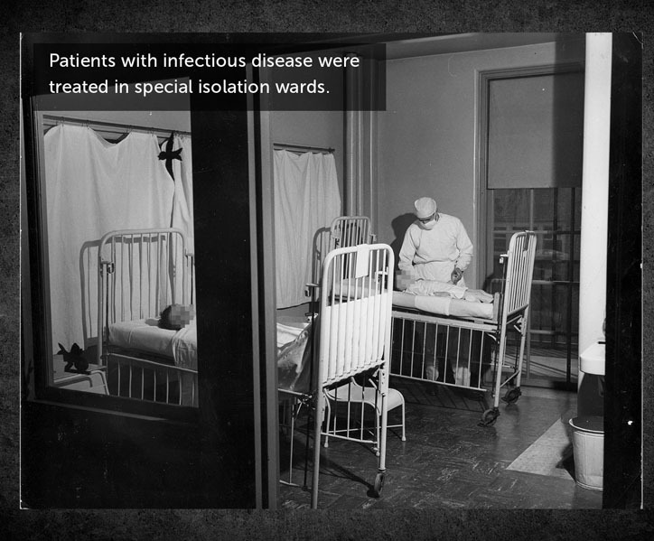 Patients with infectious disease were treated in special isolation wards.